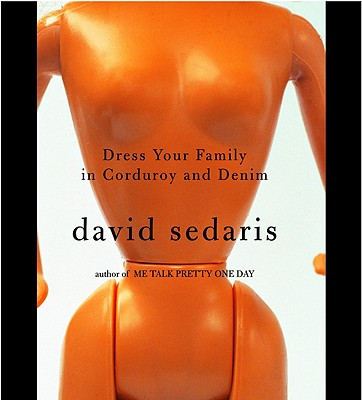 [CD] Dress Your Family in Corduroy and Denim By Sedaris, David/ Sedaris, David (NRT)